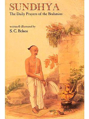 Sundhya: The Daily Prayers Of The Brahmins