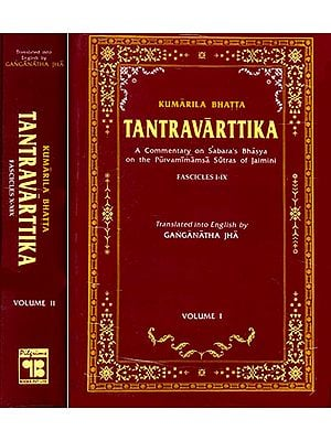 Kumarila Bhatta Tantravarttika (A Commentary on Sabara's Bhasya on the Purvamimamsa Sutras of Jaimini) (Fascicles I-IX) (In Two Volumes)