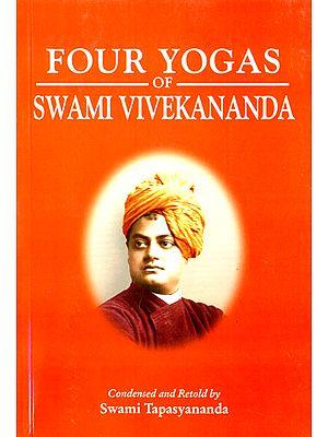 The Four Yogas of Swami Vivekananda