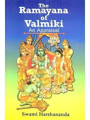 The Ramayana of Valmiki: An Appraisal