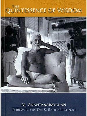 The Quintessence of Wisdom or The Thirty Verses of Sri Ramana