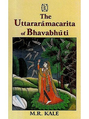 The Uttararamacharita of Bhavabhuti (Edited with the Commentary of Viraraghava