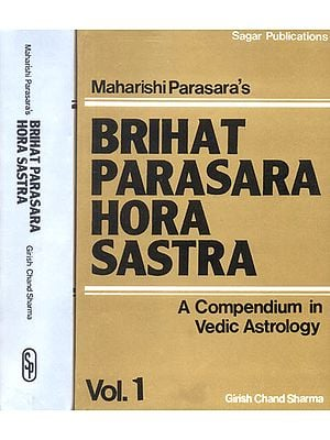 Maharishi Parasara's Brihat Parasara Hora Sastra (A Compendium in Vedic Astrology):Two Volumes