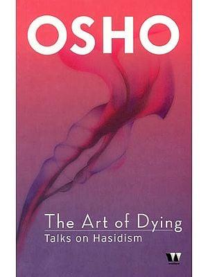 The Art of Dying: Talks on Hasidism