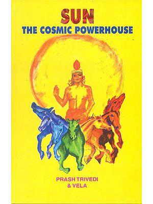 Sun The Cosmic Powerhouse