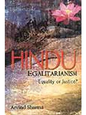 Hindu Egalitarianism Equality or Justice?