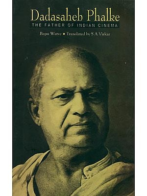 Dadasaheb Phalke (The Father of Indian Cinema)