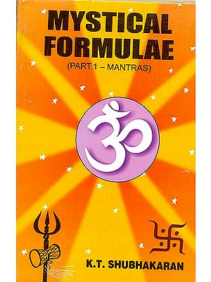 Mystical Formulae (Part 1-Mantras)