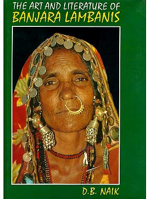 The Art And Literature of Banjara Lambanis (A Socio-Cultural Study)