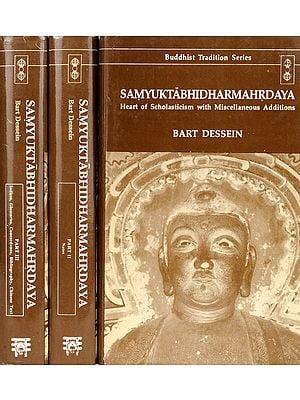 Samyuktabhidharmahrdaya (Heart of Scholasticism with Miscellaneous Additions) (In Three Volumes)