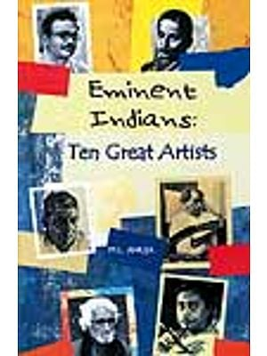 Eminent Indians: Ten Great Artists