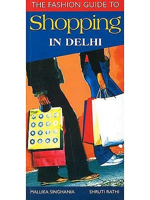 The Fashion Guide to Shopping in Delhi