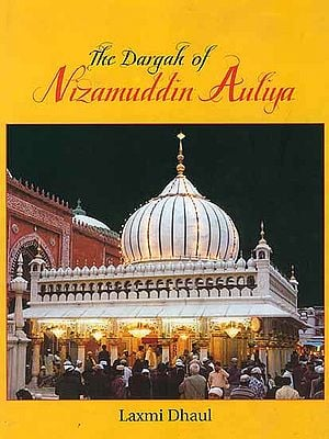 The Dargah of Nizamuddin Auliya