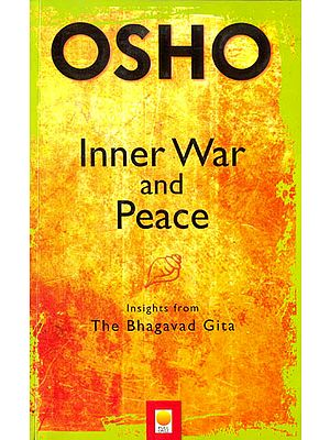 Inner War and Peace (Insights from the Bhagavad Gita)