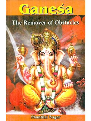 Ganesa (The Remover of Obstacles)