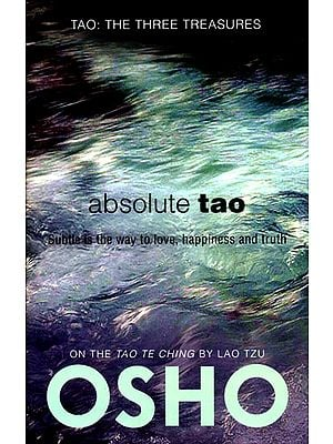 "Absolute Tao: Talks on Fragments from ""Tao Te Ching"" by Lao Tzu"