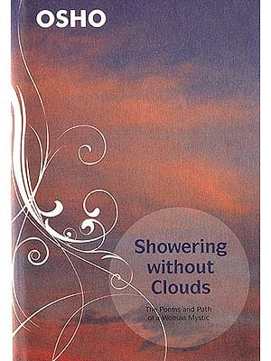 Showering Without Clouds: Reflections on the Poetry of an Enlightened Woman Sahajo
