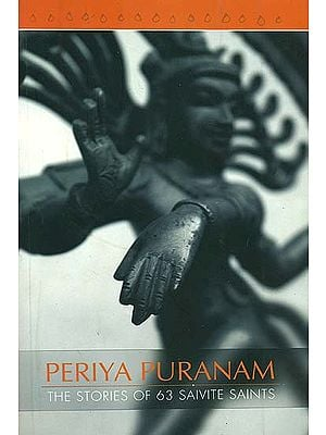 Periya Puraanam: (Thirutthondar Puraanam)- The Stories of 63 Saivite Saints