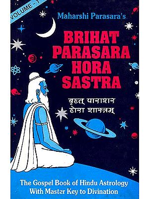Brihat Parasara Hora Sastra of Maharshi Parasara (In Two Volumes): Sanskrit text with English Translation