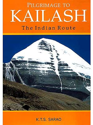 Pilgrimage to Kailash (The Indian Route)