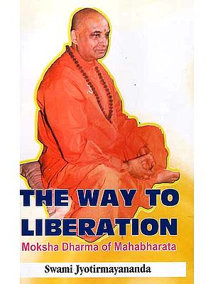 The Way To Liberation (Moksha-Dharma Of Mahabharata)