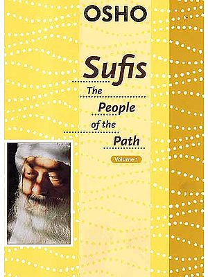 Sufis – The People of the Path (Volume 1)