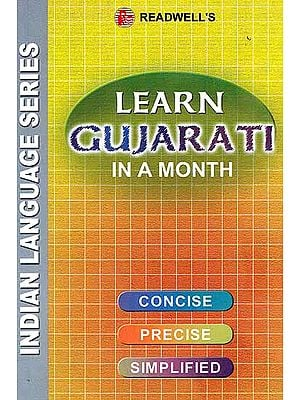 Learn Gujarati in a Month (Concise, Precise, Simplified) (Indian Language Series)