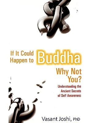 If It Could Happen To Buddha (Why Not You?) (Understanding The Ancient Secrets of Self Awareness)