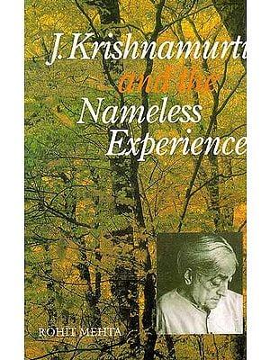 J. Krishnamurti And The Nameless Experience