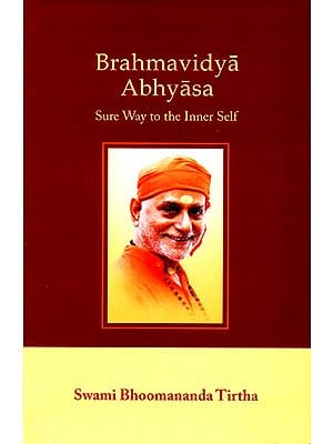 Brahmavidya Abhyasa (Sure Way To The Inner Self)