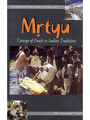 Mrtyu (Concept of Death In Indian Tradition)
