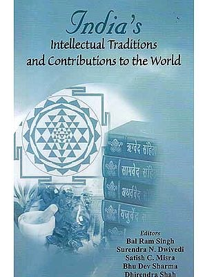India's Intellectual Traditions and Contributions to the World