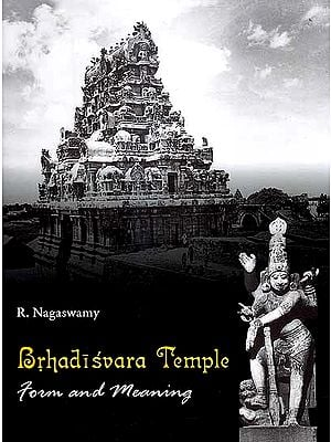Brhadisvara Temple: Form and Meaning