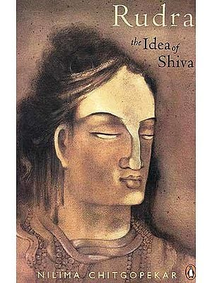 Rudra the Idea of Shiva