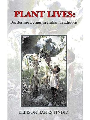 Plant Lives – Borderline Beings in Indian Traditions