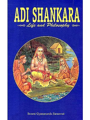 Adi Shankara (Life And Philosophy)