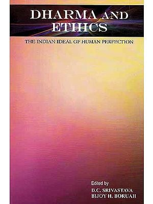 Dharma And Ethics (The Indian Ideal of Human Perfection)