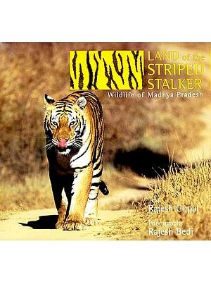 Land of The Striped Stalker (Wildlife of Madhya Pradesh)