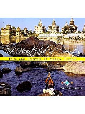 The Heartland of Divinity (Fairs and Festivals of Madhya Pradesh).
