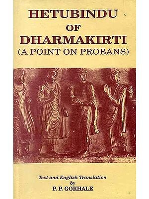 Hetubindu of Dharmakirti (A Point on Probans)