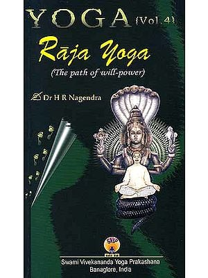 Yoga:– The Path of Will–Power (Raja Yoga)