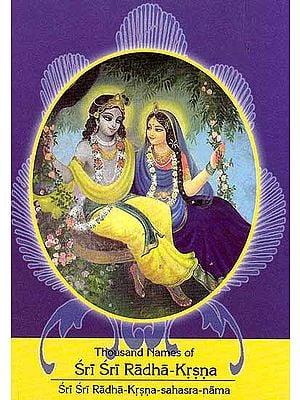 Sri Sri Radha–Krsna–Sahasra–Nama (Thousand Names of Sri Sri Radha–Krsna)