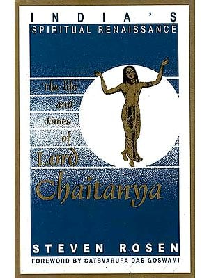 India's Spiritual Renaissance – The Life and Times of Lord Chaitanya