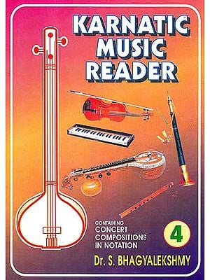 Karnatic Music Reader (Part 4) (Containing Concert, Compositions In Notation)