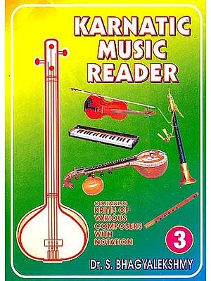 Karnatic Music Reader (Kritis of Various Composers With Notation) (Part 3)