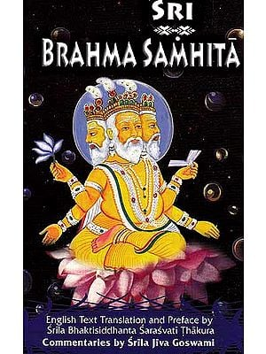 Sri Brahma Samhita  and Commentary by Jiva Goswami)
