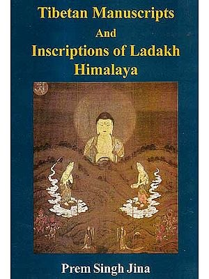 Tibetan Manuscripts and Inscriptions of Ladakh Himalaya