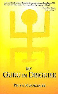 My Guru in Disguise