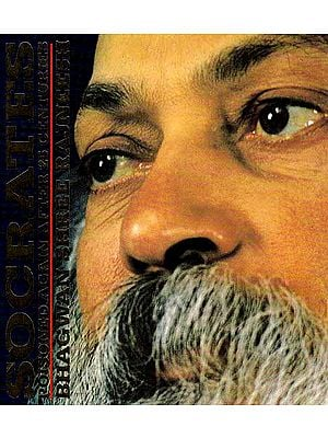 Socrates Poisoned Again After 25 Centuries – Bhagwan Shree Rajneesh