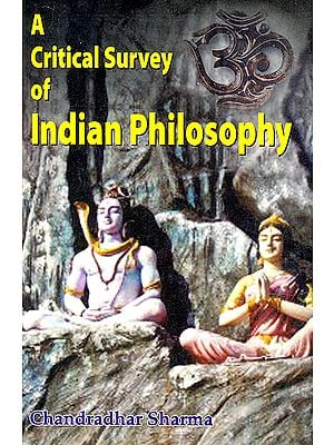 A Critical Survey of Indian Philosophy